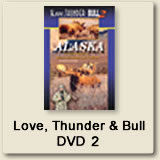 Love, Thunder & Bull DVD 2